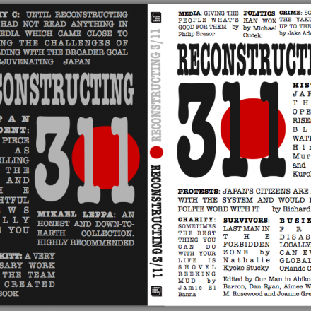 Reconstructing 3/11: A collection of several insightful essays on Japan&#039;s response to the March 11th, 2011 earthquake and disaster.