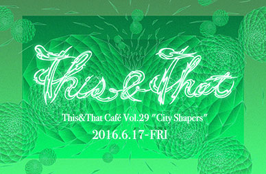 "TGIF in Tokyo! Tonight June 17th ""This and That Cafe"" to Feature Amazing Lineup of Artists"